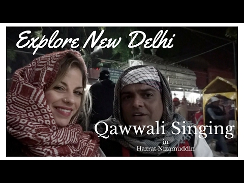 Travel Vlog, INDIA: EXPLORE NEW DELHI: QAWWALI SINGING IN HAZRAT NIZAMUDDIN