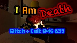 Roblox Phantom Forces - I am Death (Glitch) + Colt SMG 635