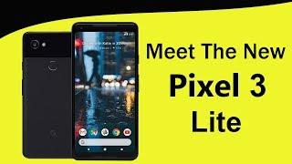 Google Pixel 3 Lite - New Budget Pixel Phone #TeamPixel