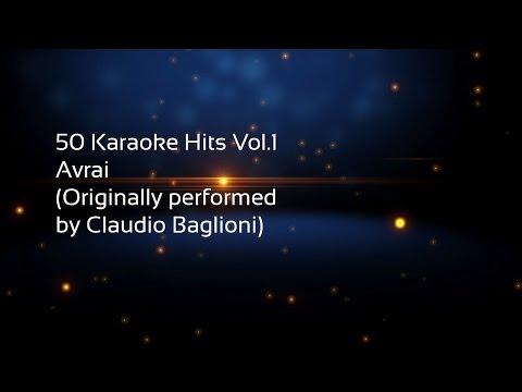 Karaoke Hits Vol 1 Avrai Originally performed by Claudio Baglioni