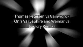 Thomas Petersen vs Gainworx - On Y Va (Saphire and Weimar vs Soulcry Remix)