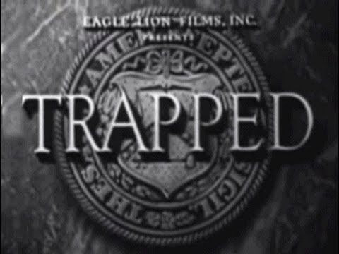Trapped (1949) [Film Noir] [Drama] [Crime]
