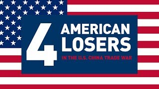 4 American losers in the U.S.-China trade war