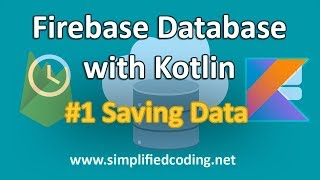 #1 Firebase Database with Kotlin Tutorial - Saving Data