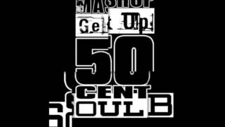 Download SoulB mashup [50 Cent - Get Up] MP3 song and Music Video