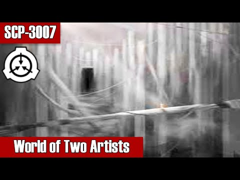 SCP-3007 World of Two Artists | Object Class: Keter | infohazard scp / extraterrestial scp