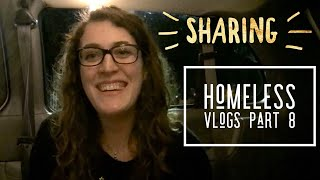 Sharing | Homeless vlog part 8