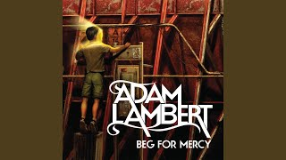 Provided to YouTube by Ingrooves Beg For Mercy · Adam Lambert Beg F...