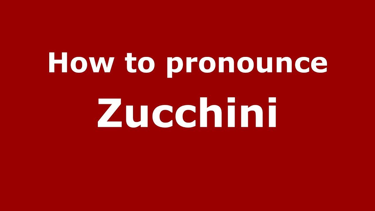 How to pronounce Zucchini (Spanish/Argentina) - PronounceNames.com