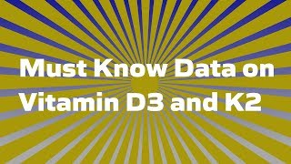Must Know Data on Vitamins D3 and K2