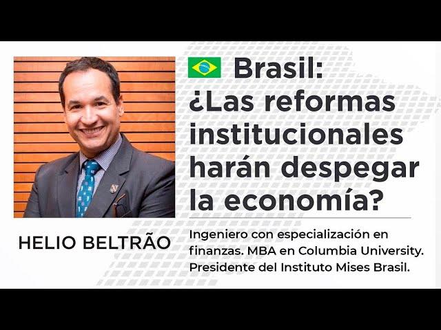 Helio Beltrão | Brasil: ¿Las reformas institucionales harán despegar la economía?