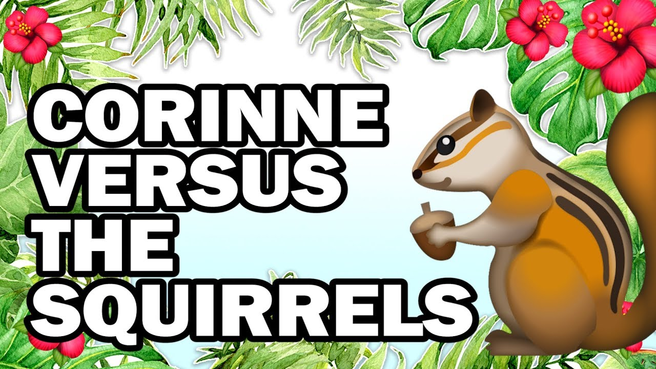 hanging-with-my-squirrel-friends-corinne-vs-gardening