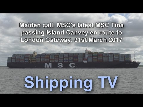 Maiden call - MSC Tina on the Thames, 31 March 2017.