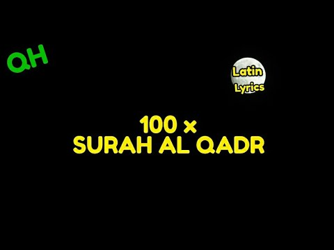 Surah Al - Qadr 100 XWith Lyrics