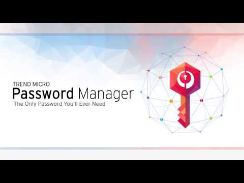 Trend Micro Password Manager - 2018 Overview
