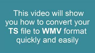 How to Convert TS file into WMV file