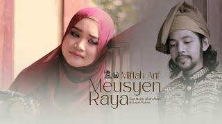 MIFTAH ARIF - MEUSYEN RAYA | OFFICIAL VIDEO CLIP