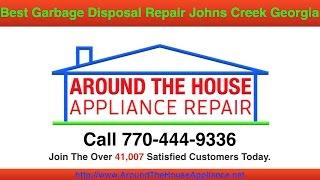Best Garbage Disposal Repair Johns Creek GA   Around The House Appliance Repair Johns Creek Georgia