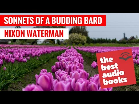 Sonnets of a Budding Bard by Nixon Waterman - Poem, Poems, Poetry - Full Audiobook