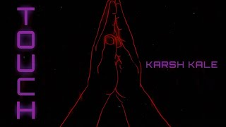 Karsh Kale Touch Official Video