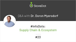 StoreDot #InfoDots: is supply of raw materials an obstacle?