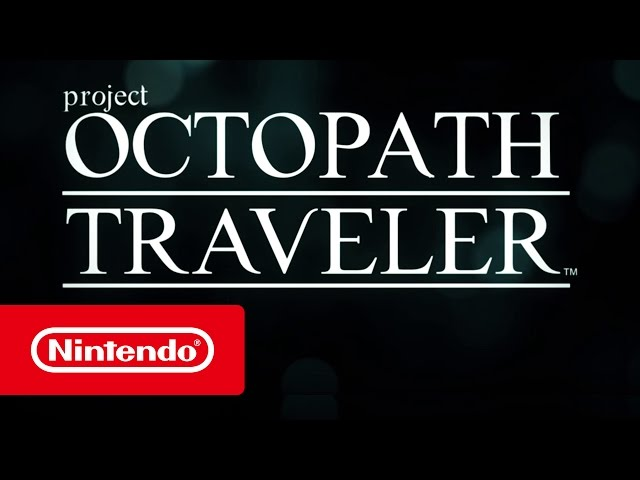Project Octopath Traveler - Nintendo Switch Trailer