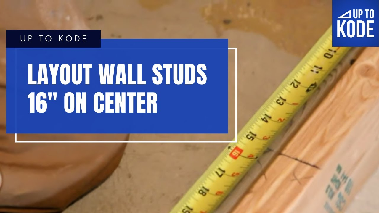 """Lighting Basement Washroom Stairs: How To Layout Wall Studs 16"""" On Center (#1015)"""