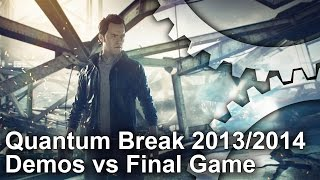 Quantum Break: 2013/2014 Demos vs Final Game Graphics Comparison