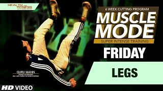 FRIDAY - Legs |  MUSCLE MODE by Guru Mann | Health & Fitness