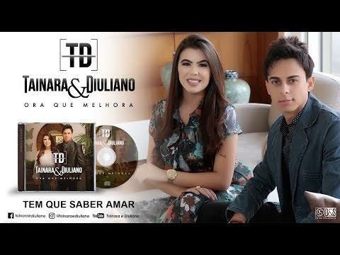 Tainara e Diuliano - Lyric Vídeo Tem Que Saber Amar - Lançamento 2017