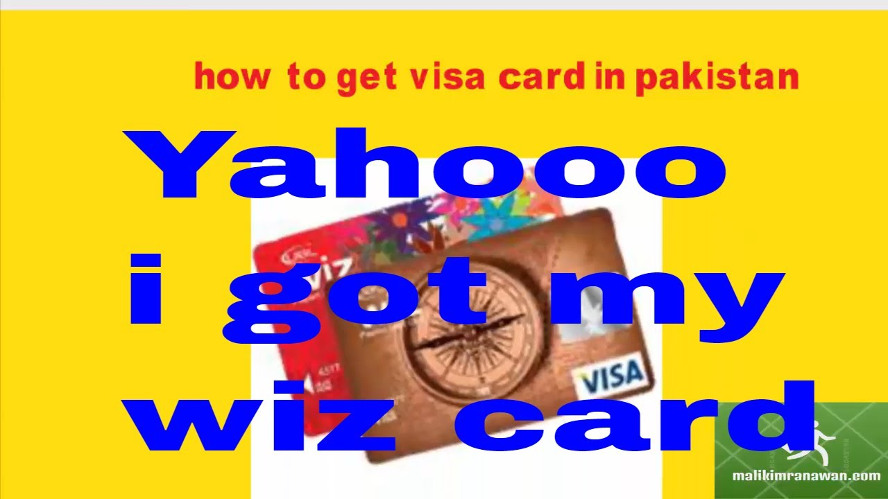 How To Get Visa Card Ubl Wiz Card Visa Card In Pakistan Malick