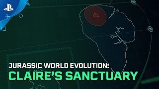 Jurassic World: Evolution - Claire's Sanctuary Launch Trailer | PS4