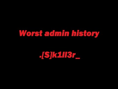 Nejhorší admin v historii  | Worst admin history  | Yes or Not???? :O