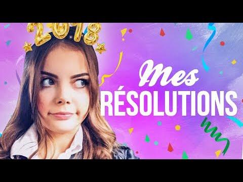 MES RÉSOLUTIONS 2018 ! 🍾