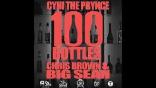 CyHi The Prynce - 100 Bottles Feat. Chris Brown & Big Sean (BRAND NEW) 2012