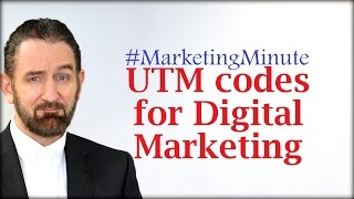 "marketing minute 057 ""how are utm codes used for digital marketing?"" marketing technology"