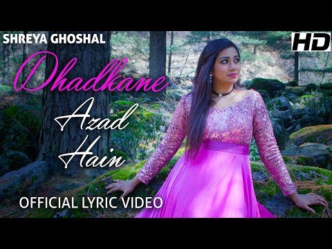 Dhadkane Azad Hain - Lyric Video - Shreya Ghoshal