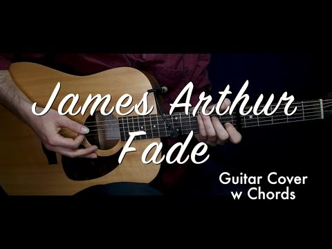 James Arthur Fade Guitar Coverguitar Lessontutorial W Chords