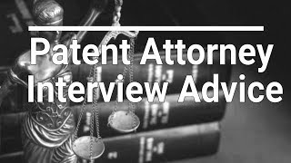 Interview Advice for a Patent Attorney Job