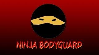 Ninja Bodyguard