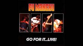 Fu Manchu - Go For it...Live! - Disk 1 - 11 - Anodizer