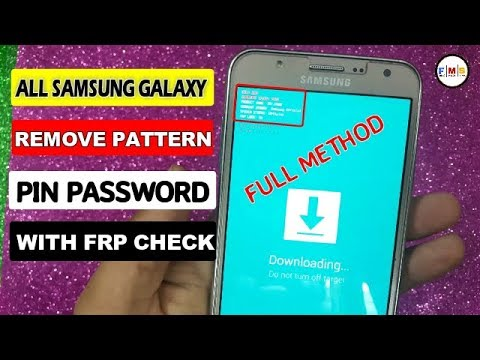 REMOVE PATTERN, PIN PASSWORD All Samsung Galaxy WITH FRP LOCK Check 2018
