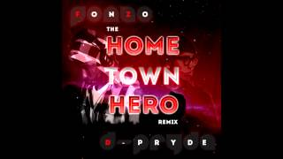 D-Pryde - HomeTown Hero (Remix ft. FonZo)