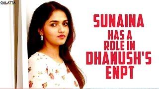 #Sunaina has a Role in #Dhanush's #ENPT