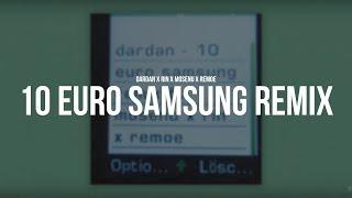 DARDAN - 10 EURO SAMSUNG REMIX FT. MOSENU X RIN X REMOE  [prod. TheBeatPlug & Young Kelz]