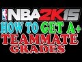 NBA 2K15 Tips and Tricks - How to How to Get A+ Teammate Grades in MyCareer Every Game