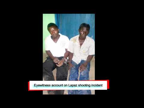 Hot Audio: Eyewitness account on Lapaz robbery and shooting incident