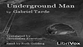 Underground Man   Gabriel Tarde   Science Fiction, Social Science   Audiobook   English   1/2