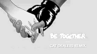 Major Lazer Be Together Cat Dealers Remix