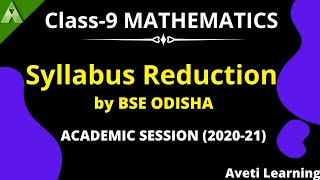 Syllabus Reduction|Class-9 math|by BSE ODISHA|ACADEMIC SESSION (2020-21)|Aveti Learning